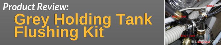 Grey Holding Tank Flushing Kit - DIY
